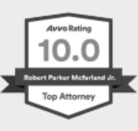 Robert Parker McFarland Jr. Avvo rating 10.0 Top Attorney badge