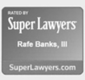 Rafe Banks III rated by Super Lawyers
